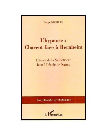 L'hypnose : Charcot face à Bernheim