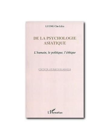 De la psychologie asiatique - L'humain, le politique, l'éthique
