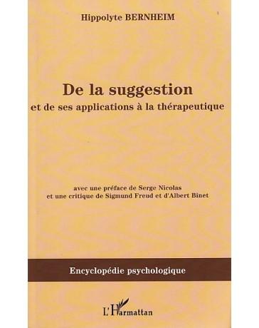 De la suggestion et de ses applications à la thérapeutique
