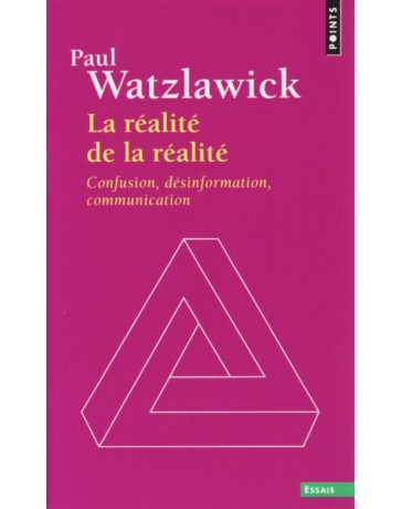 La réalité de la réalité - Confusion, désinformation, communication   poche