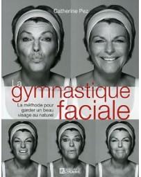 LA GYMNASTIQUE FACIALE (DVD INCLUS)
