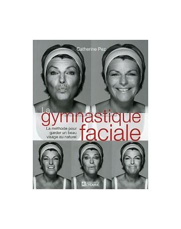 La gymnastique faciale - La méthode pour garder un beau visage au naturel   (+ DVD)