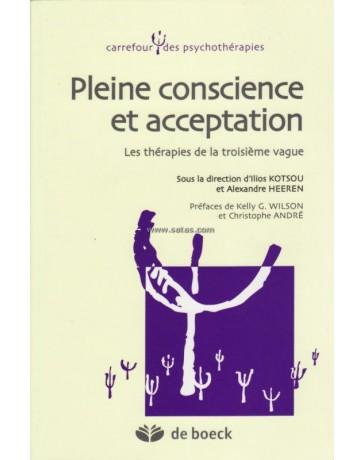 Pleine conscience et acceptation - Les thérapies de la troisième vague