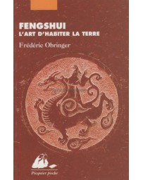 Feng Shui - L'art d'habiter la terre  (Poche)