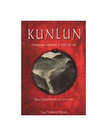 Kunlun pratiques oubliées d'éveil de soi