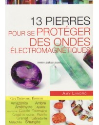 13 pierres pour se protéger des ondes électromagnétique