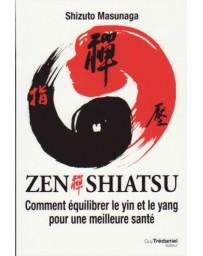 Zen shiatsu - Comment équilibrer le yin et le yang pour une meilleure santé