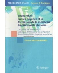 Recherches sur les origines et la formation de la médecine traditionnelle chinoise