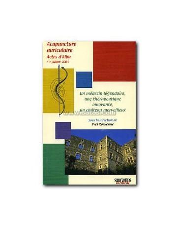 Acupuncture auriculaire - actes d'Alba 5-6 juillet 2003