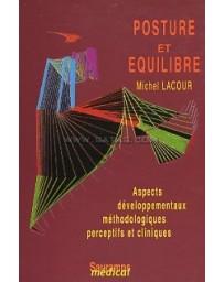 Posture et équilibre - Aspects développementaux, méthodologiques perceptifs et cliniques