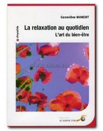 La relaxation au quotidien - L'art du bien-être