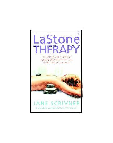 LaStone Therapy - The amazing new form of healing bodywork that will transform your health