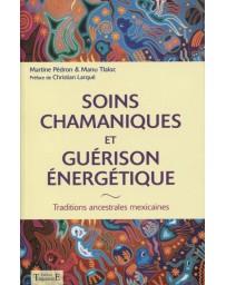 Soins chamaniques et guérison énergétique - Traditions ancestrales mexicaines