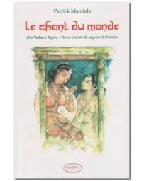 Le chant du monde - Des Vedas à Tagore. Petite antholog