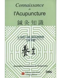 Connaissance de l'acupuncture 2006 - L'art de nourrir la vie