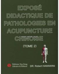 Exposé didactique de pathologies en acupuncture chinoise - Tome 2