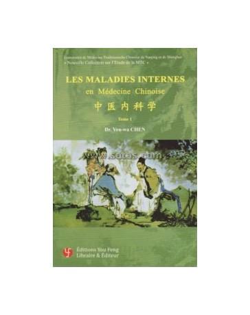 Les maladies internes en médecine chinoise - Tome 1