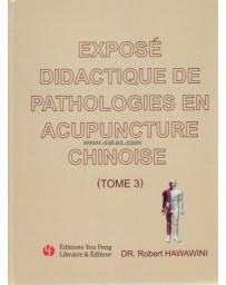 Exposé didactique de pathologies en acupuncture chinoise - Tome 3
