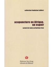 Acupuncture en Afrique, un espoir - carnet de route au Burkina Faso