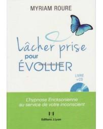 Lâcher prise pour évoluer - L'hypnose ericksonienne au service de votre inconscient (+ CD)