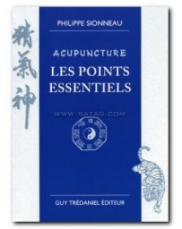 Acupuncture - Les points essentiels
