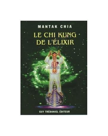 Le Chi Kung de l'Élixir