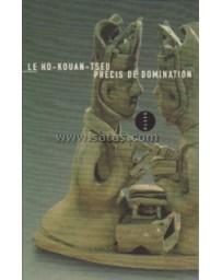 Le Ho-Kouan-Tseu. Précis de domination