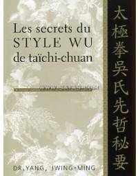 Les secrets du Style Wu de taïchi-chuan