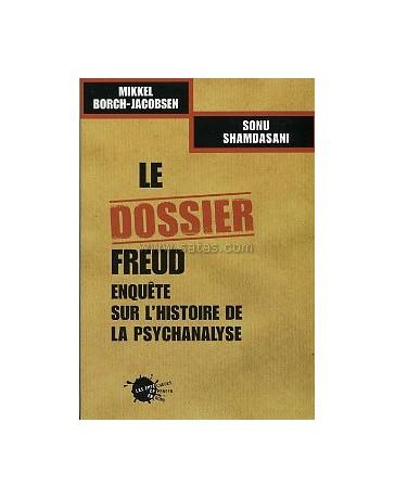 Le dossier Freud - Enquête sur l'histoire de la psychanalyse