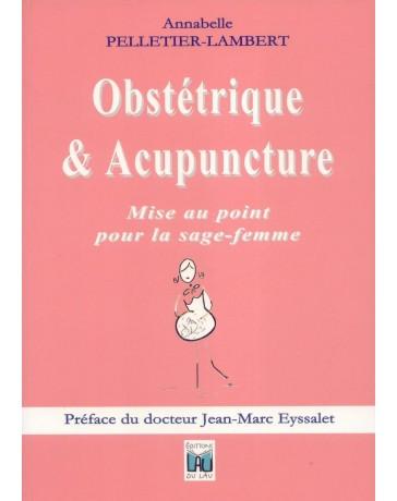 Obstétrique - Acupuncture - Mise au point pour la sage-femme