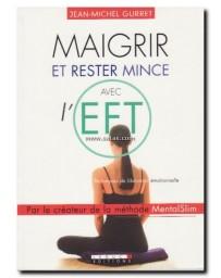Maigrir et rester mince avec l'EFT - Par le créateur de la méthode MentalSlim