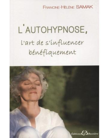 L'autohypnose - L'art de s'influencer bénéfiquement