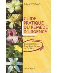 Guide pratique du remède d'urgence - Quintessence des 5