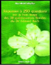 Réponses à 250 questions sur le bon usage des 38 quintessences