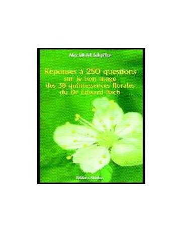 Réponses à 250 questions sur le bon usage des 38 quintessences