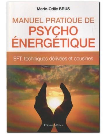 Manuel pratique de psycho-énergétique - EFT, techniques dérivées et cousines