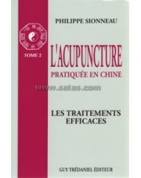 L'acupuncture pratiquée en Chine  Tome 2 - Les traitements efficaces