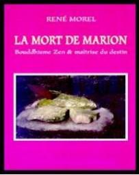 La mort de Marion - Bouddhisme Zen - Maîtrise du Destin