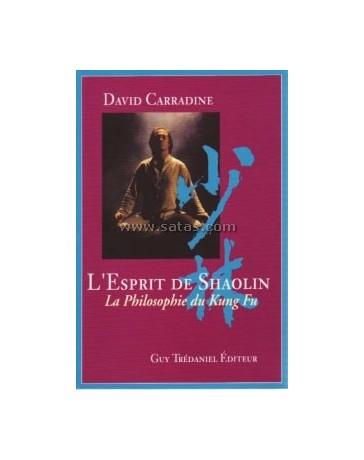 L'Esprit de Shaolin - La Philosophie du Kung Fu