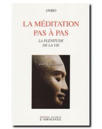 La méditation pas à pas - La plénitude de la vie