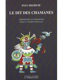 Le Dit des chamanes - Aphorismes et paradoxes pour un temps nouveau