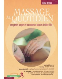 Massage au quotidien - Bien-être et harmonie les gestes