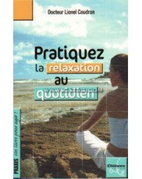 Pratiquez la relaxation au quotidien
