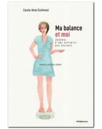 MA BALANCE ET MOI - JOURNAL D'UNE REPENTIE DES REGIMES
