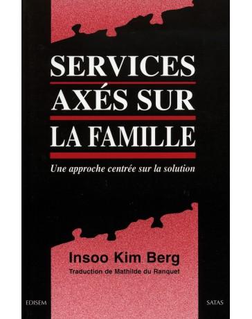 Services axés sur la famille. Une approche centrée sur