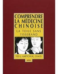 Comprendre la médecine chinoise - La toile sans tisserand