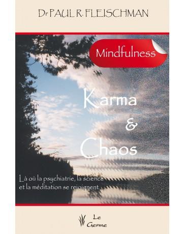 Karma et chaos - Là où la psychiatrie, la science et la méditation se rejoignent