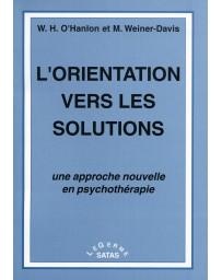 L'orientation vers les solutions - Une approche nouvelle en psychothérapie