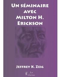 Un séminaire avec Milton H. Erickson