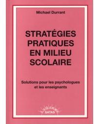 Stratégies pratiques en milieu scolaire - Solutions pour les psychologues et les enseignants